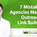 7 Mistakes Agencies Make With Outreach
