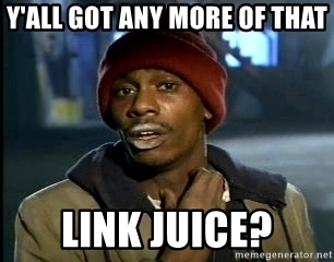 more of that link juice meme